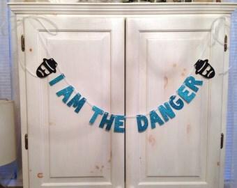 Breaking Bad Banner -- Heisenberg / I am The Danger Glitter Banner / Photo Prop