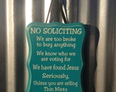 Hand Painted Distressed Rustic No Soliciting Sign - Thin Mints