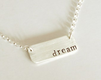 I Have a Dream - Silver Dream Necklace, Inspirational Necklace - Hand Stamped Sterling Silver