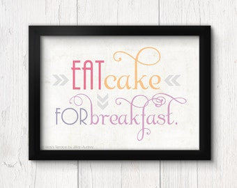 Eat Cake for Breakafst Typography Print 8x10 or 11x14, Illustration, Pastel Tropical Quote Print, Kitchen Art Food Print, Dorm Decor