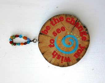 Be the Change You Wish to See Driftwood Art with colorful beads