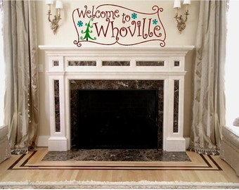 "Welcome to Whoville (Christmas Holiday Vinyl Wall decal)-22""H x 48""W- Custom Vinyl Wall Decal lettering Graphic art mural"