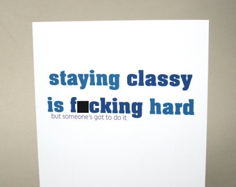 """Funny Card, Card for Friend, Just Because Card - """"Staying Classy is Hard"""""""