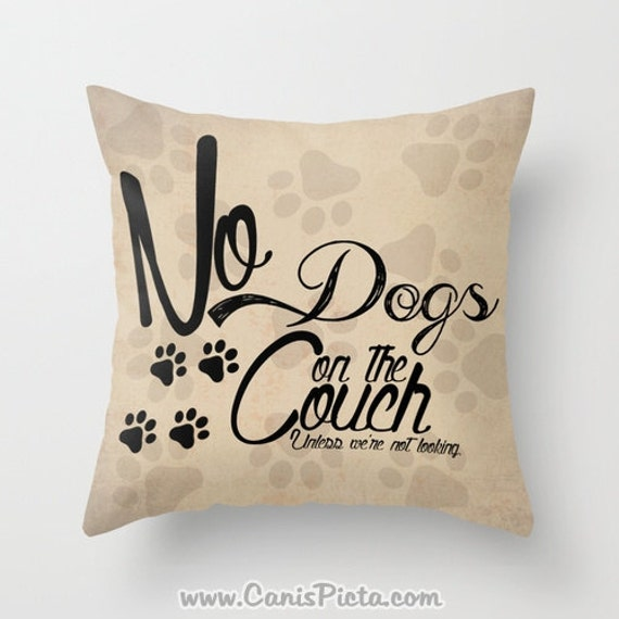 Dog Puppy No Dogs on the Couch 16x16 Decorative