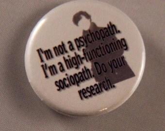 """Sherlock Inspired """"Sociopath"""" Button"""
