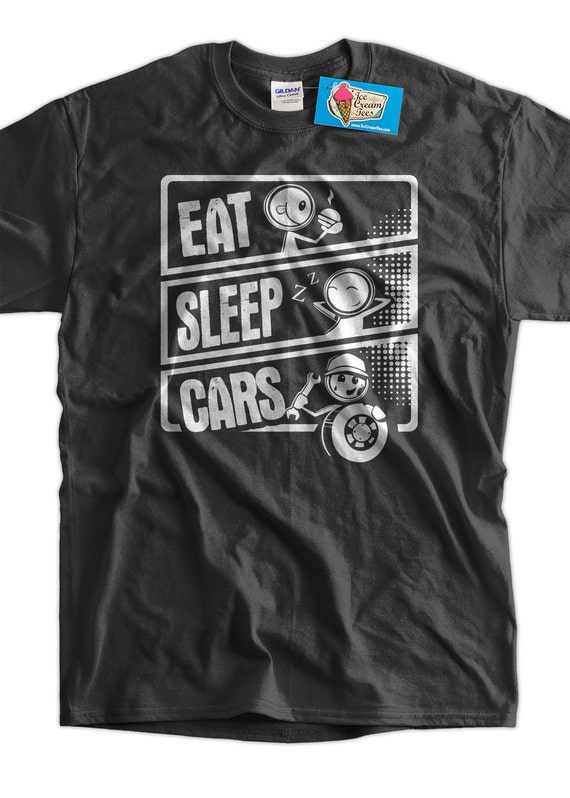 eat sleep cars t shirt mechanic car buff gifts for guys gifts. Black Bedroom Furniture Sets. Home Design Ideas