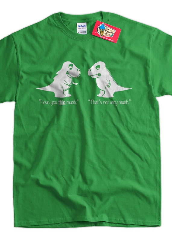 Trex t shirt tyrannosaurus rex t shirt i love you this much for How much is a shirt