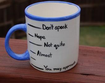 "Coffee Levels ""Don't Speak"" Handcrafted Ceramic Coffee Mug, Oversized Mug, Extra Large Coffee Mug, Coffee Lover Gift, Big Mug, Funny Mug"