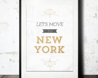 Buy 2 Get 1 Free Typography Print, Quote Print, New York Poster, Black Gold, Shabby Chic Decor, Typography Wall Art - Let's Move to New York