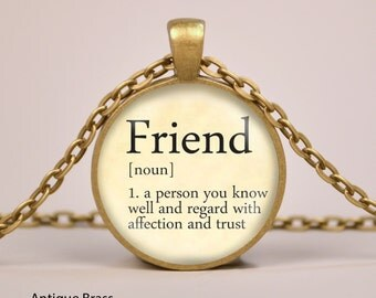 Friend Dictionary Definition Pendant Necklace or Keyring Glass Art Print Jewelry Charm Gifts for Her or Him