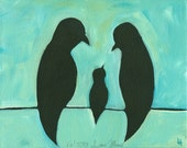 And Baby Bird Makes Three - Fine Art PRINT of Family of Birds on a Wire Acrylic Painting, Whimsical, Cottage Chic