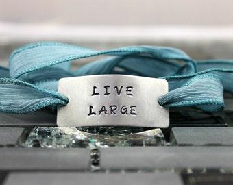 "Inspirational Bracelet / Gift - Custom Silk Wrap Bracelet - ""LIVE LARGE"" Bracelet - Hand Dyed Silk Ribbon - Yoga Wrap Bracelet"