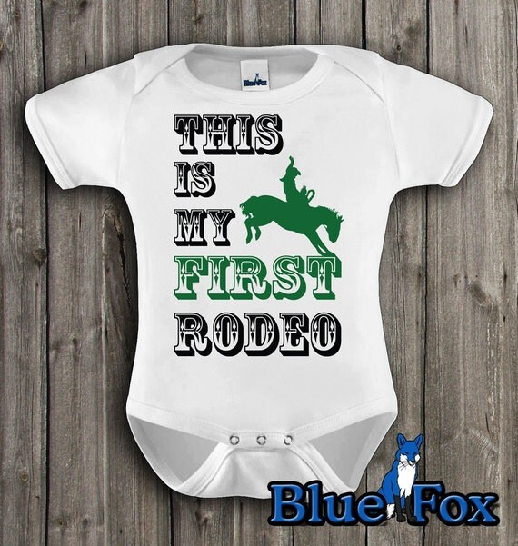 Western Baby Bodysuit This Is My First Rodeo By Bluefoxapparel