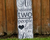 All Because Two People Fell in Love Sign Wood Distressed