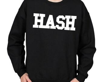 Hash College Varsity Dab OIl Errl Shatter BHO Honey Keef Weed Pot Text Crew Neck Slogan SweaterSweatshirt
