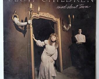 Slow Children - Mad About Town LP Vinyl Record Album, Ensign - NXL1-8030, Rock,  New Wave, Pop Rock, 1982, Original Pressing