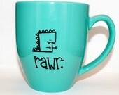 Hand Drawn Rawr. Dinosaur Mug (Customizable)