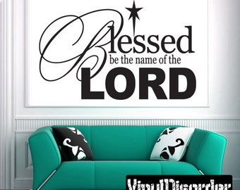 Blessed be the name of the lord - Vinyl Wall Decal - Wall Quotes - Vinyl Sticker - C014BlessedbeiiET