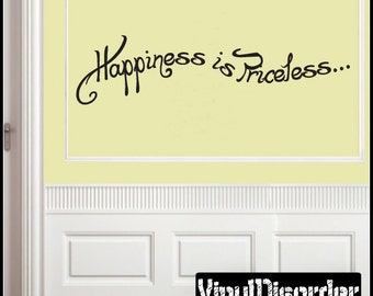 Happiness Is Priceless… - Vinyl Wall Decal - Wall Quotes - Vinyl Sticker - Quotesjc008ET
