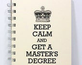 Master's Degree Journal Notebook Diary - Keep Calm and Get a Master's Degree - Small Notebook 5.5 x 4.25 Inches - Ivory
