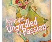 "Hilarious Book For Women - ""Aging With Ungirdled Passion"" WITH CUSTOM SIGNING!"