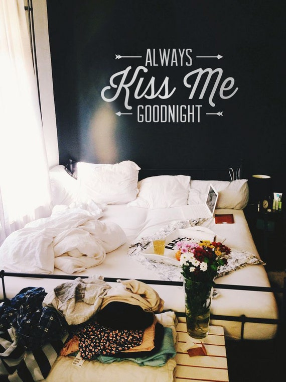 Always Kiss Me Goodnight by HoneyDropDecals