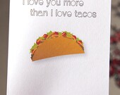 I Love You More Than I Love Tacos Card. Happy Anniversay. Happy Birthday. Best Friends. Taco.