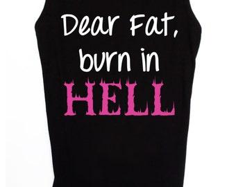 Dear Fat Burn in Hell Motivational Workout Tank