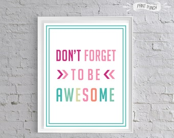 Don't Forget To Be AWESOME Printable Quote Poster 8x10 Fun Bedroom Art Rainbow Color