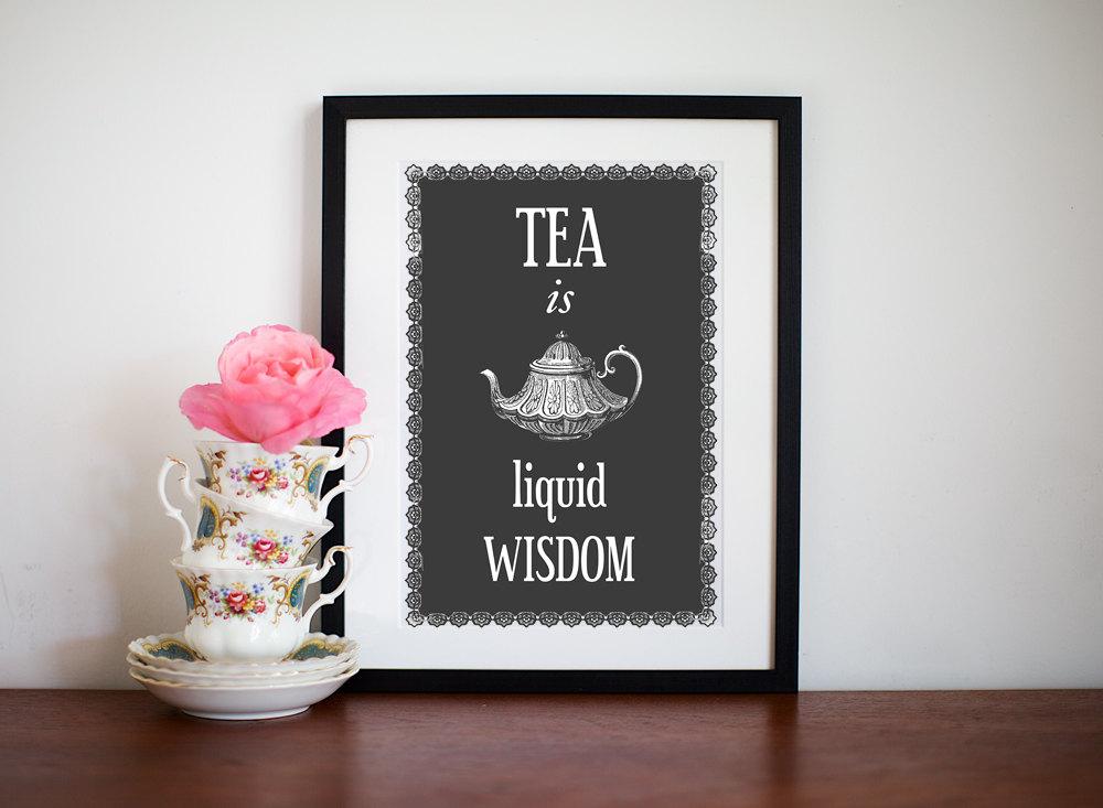 Tea Print Kitchen Art Shabby Chic Decor Tea Quote Tea Is