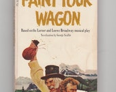 Paint Your Wagon, Clint Eastwood 1960s movie tie in vintage paperback, musical theater 1969  VPRB01123