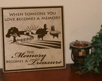 When someone you love becomes a memory, that memory becomes a treasure - Sign with vinyl lettering (Wood Board or Tile)