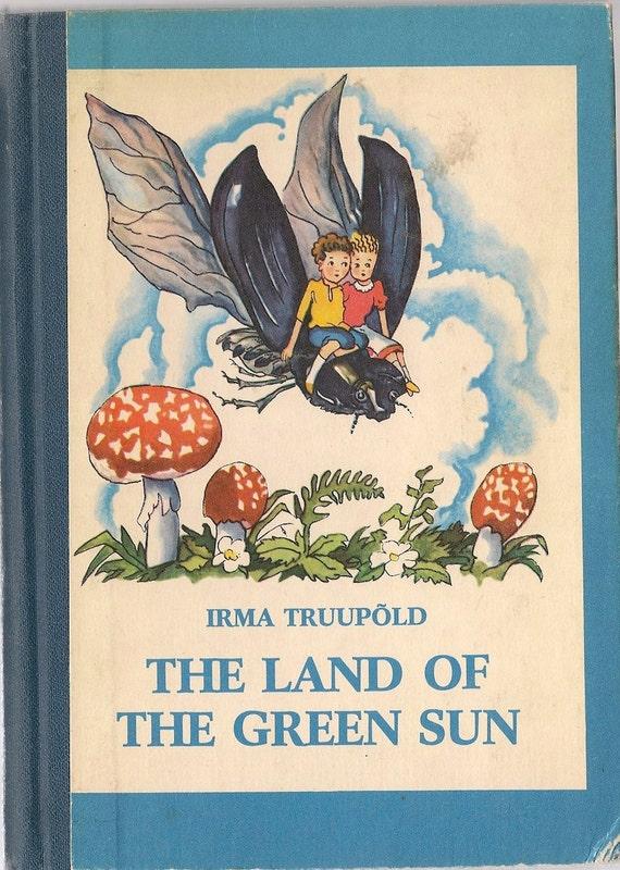The Land of the Green Sun - Irma Truupold and Aino Jogi - Roman Kivit - 1985 - Vintage Kids Book