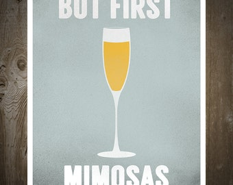 But First Mimosas, Print Poster