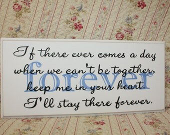 FOREVER Handpainted Sign Winnie the Pooh Quote  IF there ever comes a day when we can't be together keep me in your heart