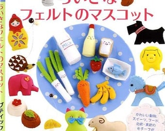 Small and Cute FELT MASCOTS - Japanese Craft Pattern Book