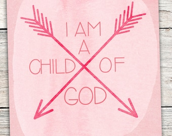 Inspirational Art to Print -- INSTANT Download -- I Am A Child of God