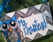 Hand personalized chevron and owl sign in turquoise and grey nursery or teacher sign