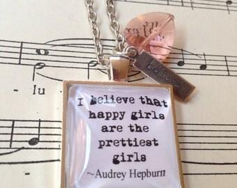 Audrey Hepburn quote I believe happy girls are the pretties girls