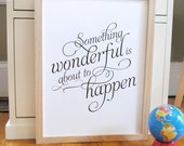 Something Wonderful inspirational quote print poster - ready to ship - 5x7