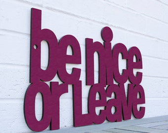 Be Nice or Leave MINI sign quote