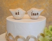 "Wedding cake topper...Love birds... ""at last"" Rustic shabby chic ceramic clay bird cake toppers"
