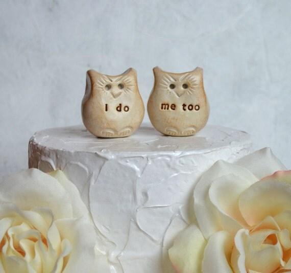 Owl wedding cake topper...Love bird owls that say i do, me too ... barn farm outdoor garden backyard informal casual forest hippie wedding