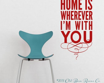 Home is wherever I'm with you - SUBWAY style vinyl lettering vinyl wall decal
