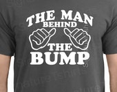 pregnancy shirt  pregnancy gift The Man Behind The Bump Funny T-Shirt Shirt Mens dad Shirt baby Gifts for Dad Pregnant  Father's Day Gift