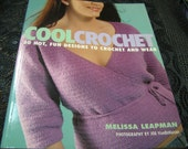 Cool Crochet 30 Hot, Fun Designs to Crochet and Wear by Melissa Leapman Fabulous Book for Crocheters