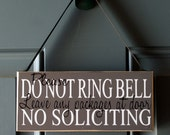 Do Not Ring Bell Leave Packages No Soliciting - custom wood sign - door hanger - rustic - shabby chic