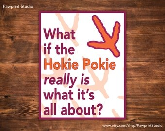 INSTANT PRINTABLE What If The Hokie Pokie Really Is What It's All About - Virginia Tech Hokies