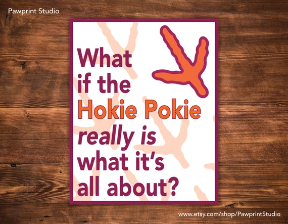 PRINTABLE What If The Hokie Pokie Really Is What It's All About - Virginia Tech Hokies