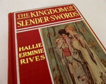 1910 - The Kingdom of Slender Swords by Hallie Ermine Rives - hardback - Romance